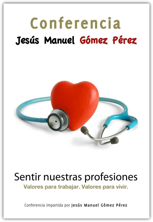 Conferencia magistral_Jesus Manuel Gomez Perez_Sentir nuestras profesiones_1