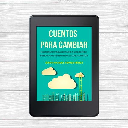 ebook-cuentos-para-cambiar-conferencias-seminarios-desarrollo-personal-motivacion-liderazgo-actitud-felicidad-cambio-01