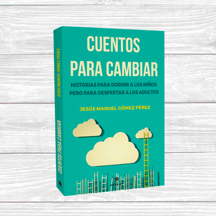 libro-cuentos-para-cambiar-conferencias-seminarios-desarrollo-personal-motivacion-liderazgo-actitud-felicidad-cambio-01