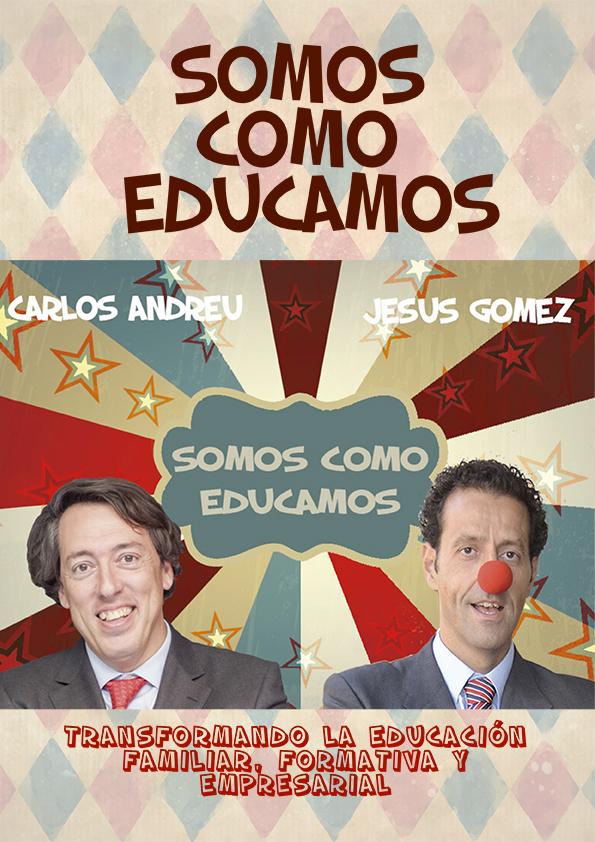 Conferencia magistral_Carlos Andreu_Jesus Manuel Gomez Perez_Somos como educamos