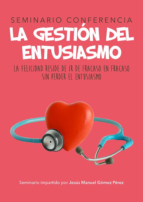 Seminario magistral_Jesus Manuel Gomez Perez_La gestion del entusiasmo
