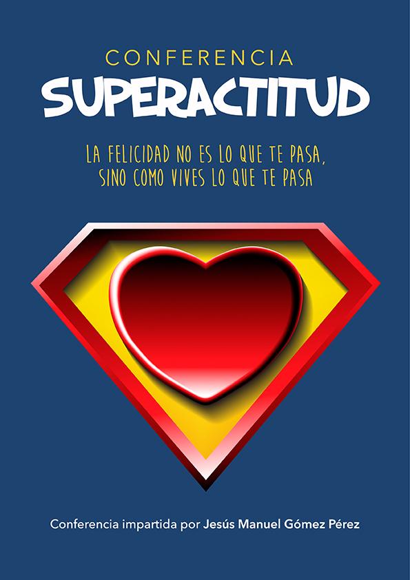 Conferencia magistral_Jesus Manuel Gomez Perez_Superactitud
