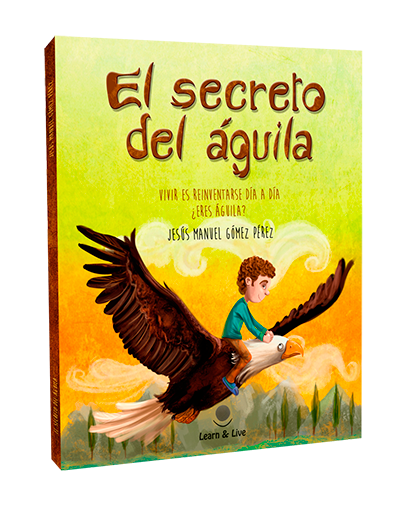 Libro Ilustrado El secreto del aguila_Jesus Manuel Gomez Perez