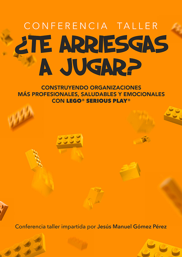 Conferencia Taller Lego Serious Play magistral_Jesus Manuel Gomez Perez_¿Te atreves a jugar?